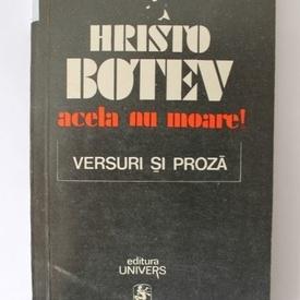 Hristo Botev - Acela nu moare! Versuri si proza