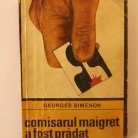 Georges Simenon - Comisarul Maigret a fost pradat