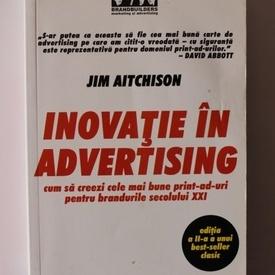 Jim Aitchison - Inovatie in advertising. Cum sa creezi cele mai bune print-ad-uri pentru brandurile secolului XXI