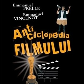 Emmanuel Prelle, Emmanuel Vincenot - Anticiclopedia filmului. Dictionar comic de studii de caz