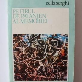 Cella Serghi - Pe firul de paianjen al memoriei