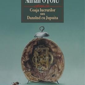 Adrian Otoiu - Coaja lucrurilor sau Dansand cu Jupuita (editie hardcover)