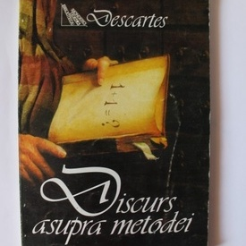 Rene Descartes - Discurs asupra metodei