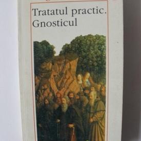 Evagrie Ponticul - Tratatul practic. Gnosticul