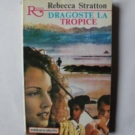 Rebecca Stratton - Dragoste la tropice