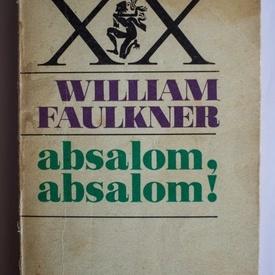 William Faulkner - Absalom, Absalom!
