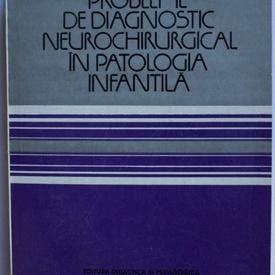 C. Arseni, Lenke Horvath, V. Ciurea - Probleme de diagnostic neurochirurgical in patologia infantila