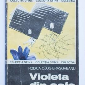 Rodica Ojog-Brasoveanu - Violeta din safe