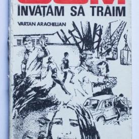 Vartan Arachelian - Cum invatam sa traim