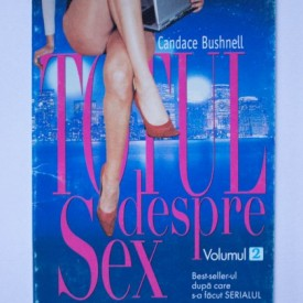 Candace Bushnell - Totul despre Sex (vol. II)