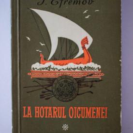 I. Efremov - La hotarul Oicumenei