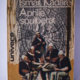 Ismail Kadare - Aprilie spulberat
