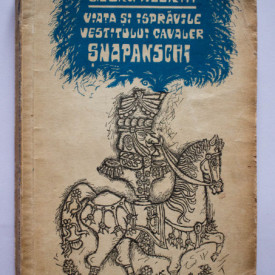 Georg Weerth - Viata si ispravile vestitului cavaler Snapanschi