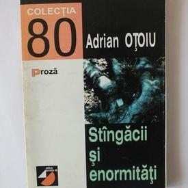 Adrian Otoiu - Stangacii si enormitati