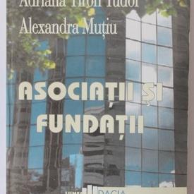 Adriana Tiron Tudor, Alexandra Mutiu - Asociatii si fundatii
