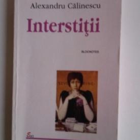 Alexandru Calinescu - Interstitii. Blocnotes