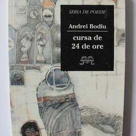 Andrei Bodiu - Cursa de 24 de ore (cu autograf, volum de debut)