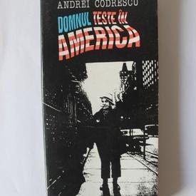 Andrei Codrescu - Domnul Teste in America