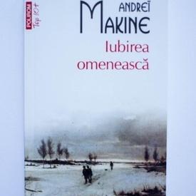 Andrei Makine - Iubirea omeneasca