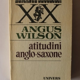 Angus Wilson - Atitudini anglo-saxone