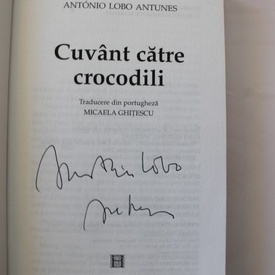 Antonio Lobo Antunes - Cuvant catre crocodili (cu autograf)