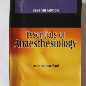Arun Kumar Paul - Essentials of Anaesthesiology (editie in limba engleza)