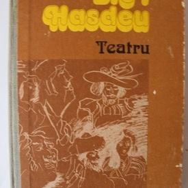 B.P. Hasdeu - Teatru (editie hardcover)