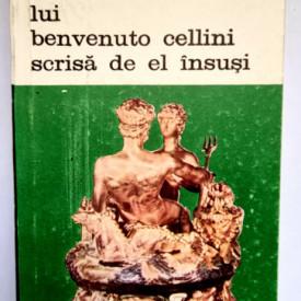 Benvenuto Cellini - Viata lui Benvenuto Cellini scrisa de el insusi (vol. II)
