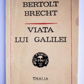 Bertolt Brecht - Viata lui Galilei