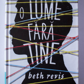 Beth Revis - O lume fara tine (editie hardcover)