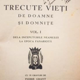 C. Gane - Trecute vieti de doamne si domnite (cu 31 gravuri de Pierre Grant) (vol. I, cu autograf) (editie princeps, interbelica)