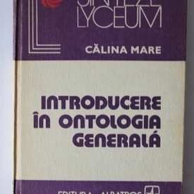 Calina Mare - Introducere in ontologia generala (editie hardcover)