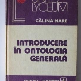 Calina Mare - Introducere in ontologia generala (editie hardcover)