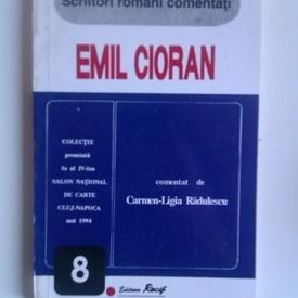 Carmen-Ligia Radulescu - Scriitori romani comentati. Emil Cioran (Constiinta ca fatalitate)
