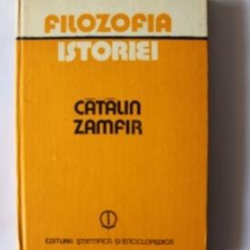 Catalin Zamfir - Filozofia istoriei (editie hardcover)