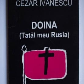 Cezar Ivanescu - Doina (Tatal meu Rusia) (editie bibliofila in forma de evantai)