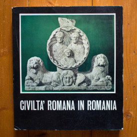 Civilta` romana in Romania (editie in limba italiana)