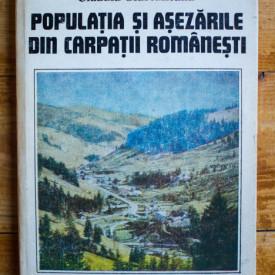 Claudiu Giurcaneanu - Populatia si asezarile din Carpatii romanesti (editie hardcover)