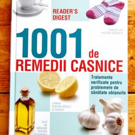 Colectiv autori - 1001 de remedii casnice. Tratamente verificate pentru problemele de sanatate obisnuite (editie hardcover)