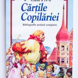 Colectiv autori - Cartile copilariei. Bibliografie scolara completa (clasa a IV-a)