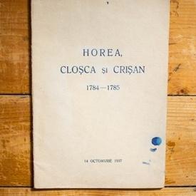 Colectiv autori - Horea, Closca si Crisan (1784-1785) (editie interbelica)