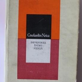 Constantin Noica - Devenirea intru fiinta (Incercare asupra filosofiei traditionale. Tratat de ontologie) (editie hardcover)