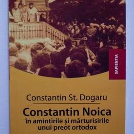 Constantin St. Dogaru - Constantin Noica in amintirile unui preot ortodox