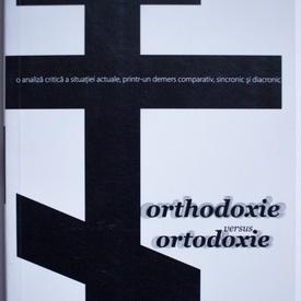 Cristian Badilita - Orthodoxie versus ortodoxie