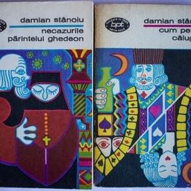 Damian Stanoiu - Necazurile Parintelui Ghedeon. Cum petrec calugarii (2 vol.)