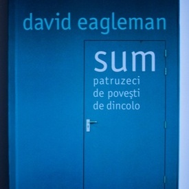 David Eagleman - Sum. Patruzeci de povesti de dincolo