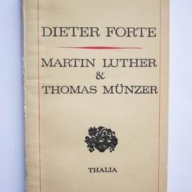 Dieter Forte - Martin Luther & Thomas Munzer