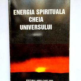 Dr. Aurel Popescu-Balcesti - Energia spirituala. Cheia Universului