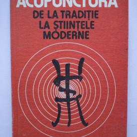 Dr. Dumitru Constantin, Dr. Constantin Ionescu-Tirgoviste - Acupunctura de la traditie la stiintele moderne (editie hardcover)