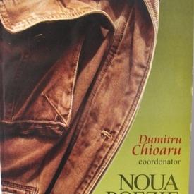Dumitru Chioaru - Noua poezie noua. O antologie de poezie romana postmoderna